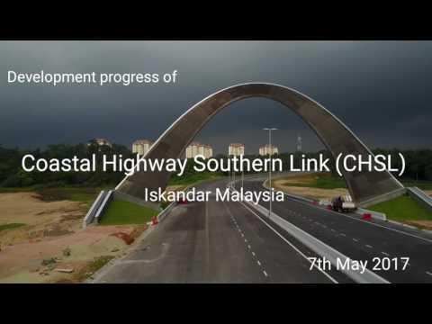 Development progress of  CHSL -  Coastal Highway Southern Link  Iskandar Malaysia  7th May 2017