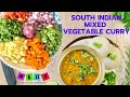 South Indian Mixed Vegetable Curry | Easy Mixed Vegetable Curry For Dosa Idli Rice | Veggies Curry