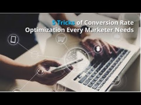 5 Tricks of Conversion Rate Optimization Every Marketer Needs to Know