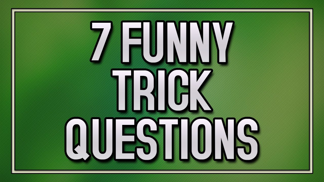 7 Funny Trick Questions