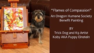 Flames Of Compassion, By K9 Artist Koby Aka Puppy Einstein