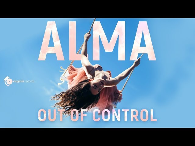 ALMA - Out of Control (Official Video)
