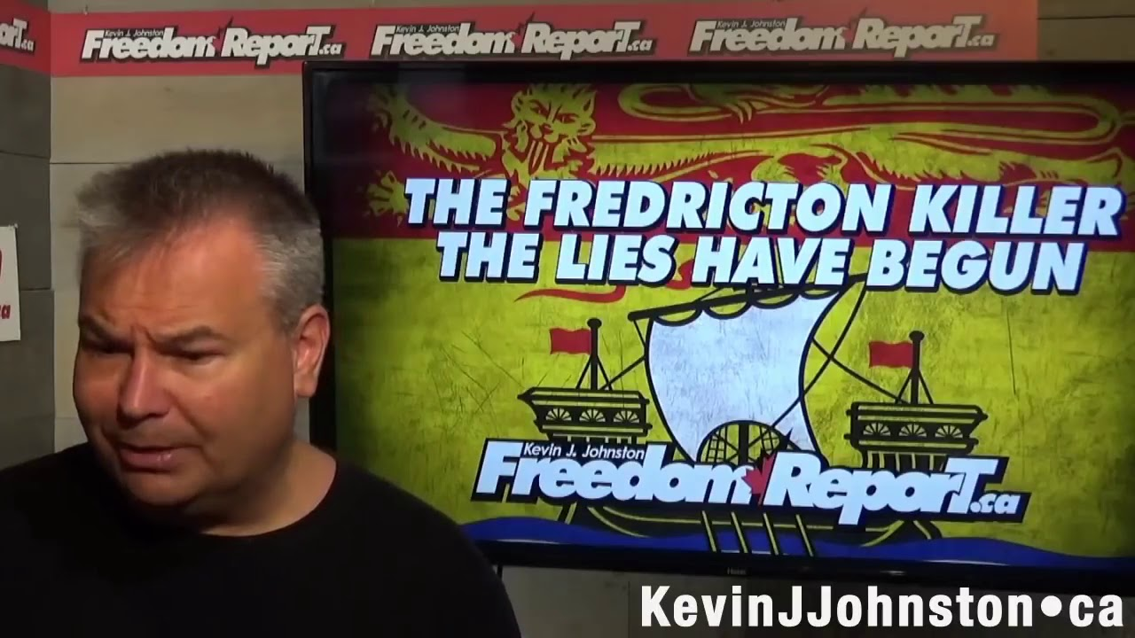 Kevin J. Johnston - Fredericton Killer, Matthew Vincent Raymond  Information And Commentary