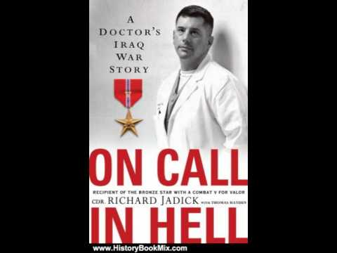 on call in hell a doctors iraq war story