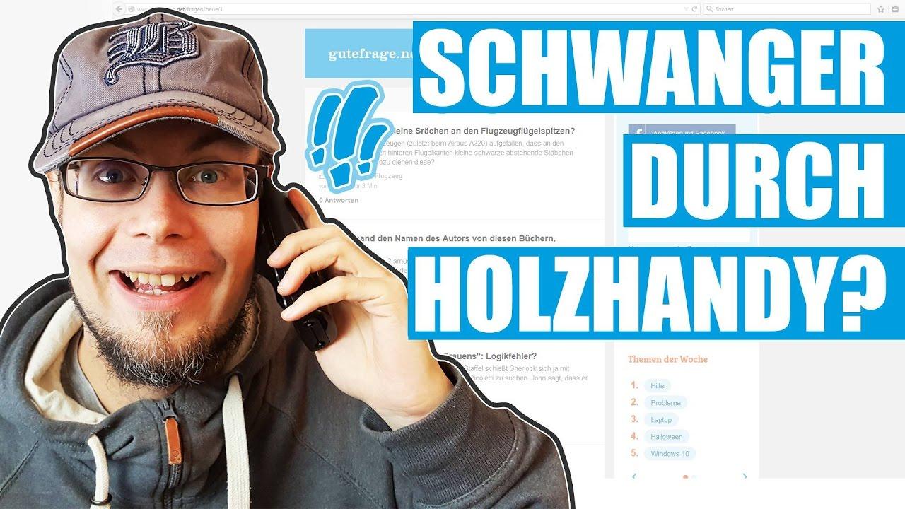 Schwanger von Holzhandy? | GuteFrage.net - YouTube
