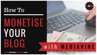 How To Monetise Your Blog With Mediavine