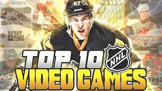 TOP 10 NHL VIDEO GAMES OF ALL TIME!