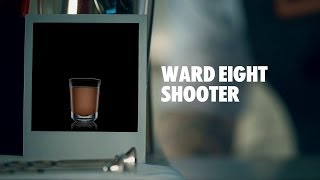 Ward Eight Shooter Drink Recipe - How To Mix
