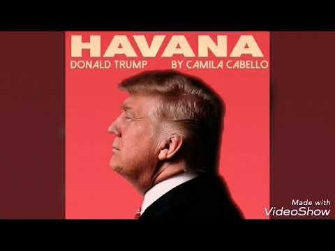 Camila Cabello - Havana (cover By Donald Trump [Audio]) [MP3/MP4]