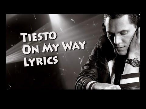 Tiësto - On My Way Lyrics (ft. Bright Sparks)
