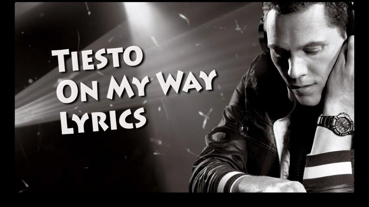 tiesto-on-my-way-lyrics-ft-bright-sparks-trying-to-game