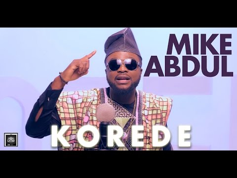 Mike Abdul - Korede (Official Music Video)