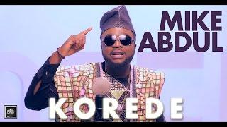 Mike Abdul Korede MP3