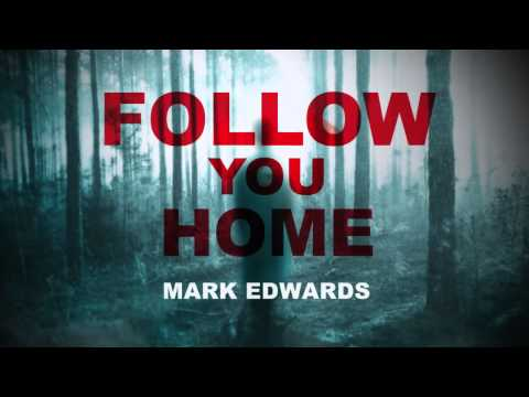 Follow You Home by Mark Edwards, Trailer