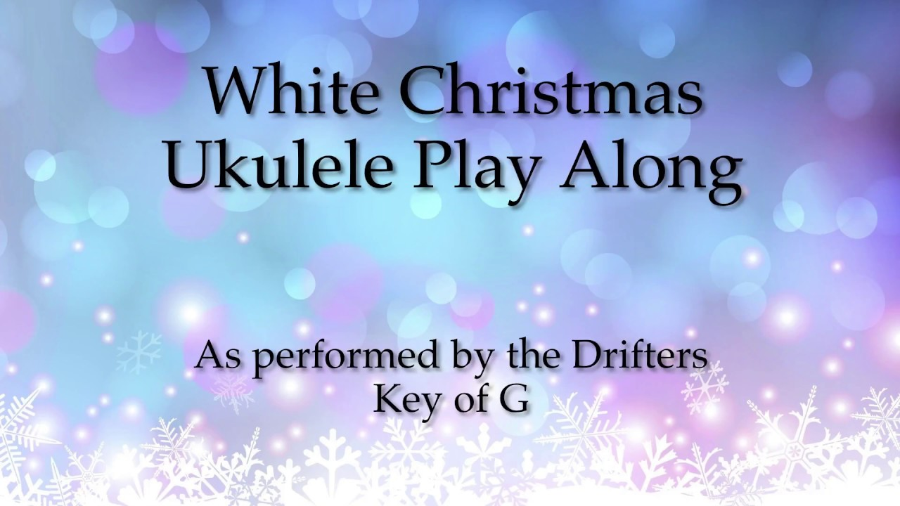 white christmas ukulele play along drifters
