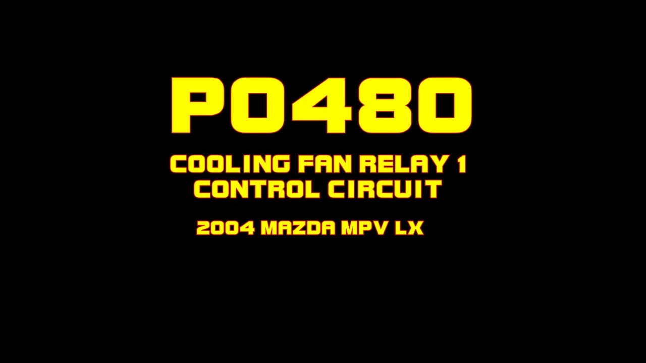 hight resolution of 2004 mazda mpv lx p0480 fan relay 1 control circuit