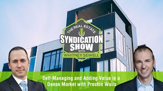 Self Managing and Adding Value in a Dense Market with Preston Walls