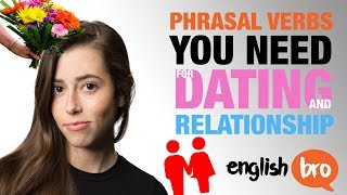 10 PHRASAL VERBS FOR LOVE, DATING, AND RELATIONSHIPS!