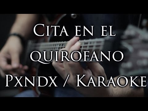 Cita en el quirofano Karaoke PXNDX - (Panda) Letra - La mejor Calidad de youtube!!
