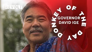 Governor David Ige | Donkey Of The Day