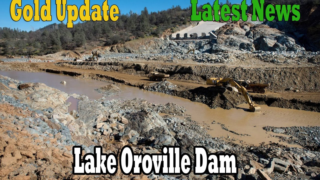 Gold Update | Lake Oroville Dam | New Updates 3-4-2017