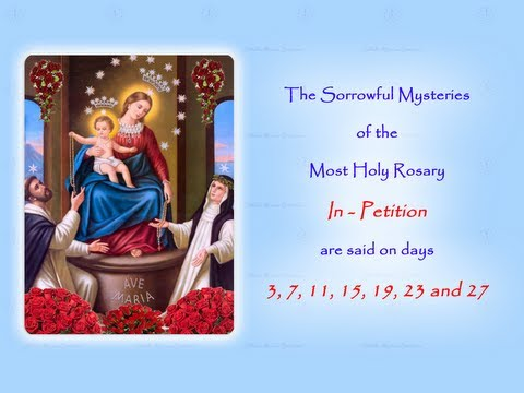 The Sorrowful Mysteries ~ In Petition ~ Annual 54 Day Rosary Novena