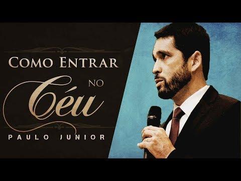 Como Eu Faço Para Entrar no Céu? - Paulo Junior