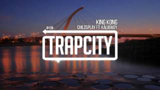 ChildsPlay - King Kong ft.  Kalibwoy