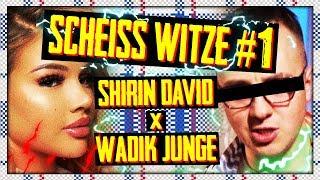 SCHEISS WITZE #1| SHIRIN DAVID X WADIK JUNGE