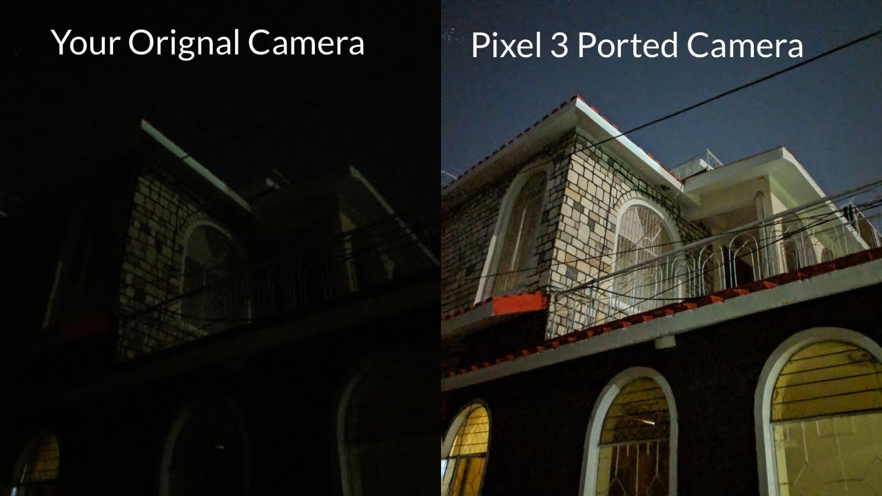 Get Pixel 3 Camera & Night Mode In Other Android Smartphones + In Other  Pixel Devices!