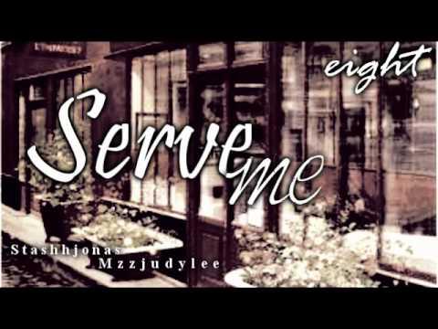 Serve Me;; 8)