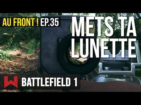 METS TES LUNETTES, MON BAR – AU FRONT ! EP.35 sur Battlefield 1