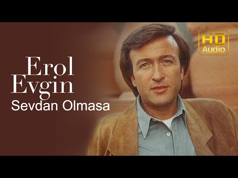 Erol Evgin - Sevdan Olmasa (Official Audio)
