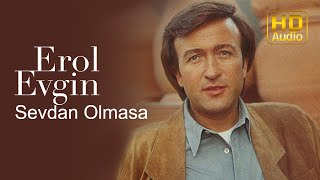 Watch Erol Evgin Sevdan Olmasa video