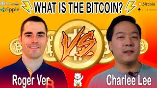 Roger Ver vs Charlie lee - What is the Bitcon??? FUTURE OF CRYPTOCURRENCIES!!!