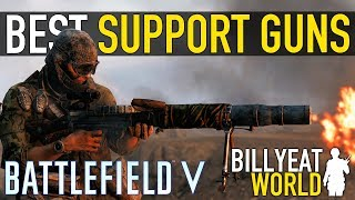 Top 5 Best SUPPORT Weapons | BATTLEFIELD V