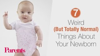 7 Weird (But Totally Normal) Things About Your Newborn | Parents