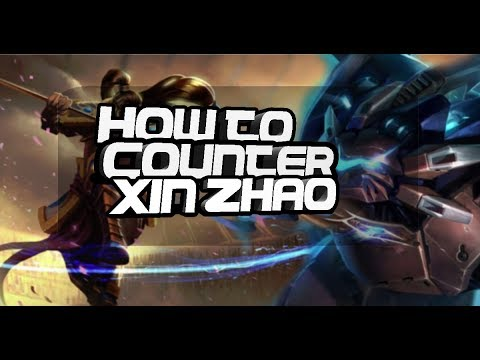 HOW TO COUNTER: Xin Zhao