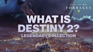 What is Destiny 2: Legendary Collection
