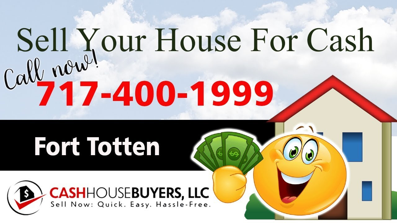 SELL YOUR HOUSE FAST FOR CASH Fort Totten  Washington DC   CALL 7174001999   We Buy Houses