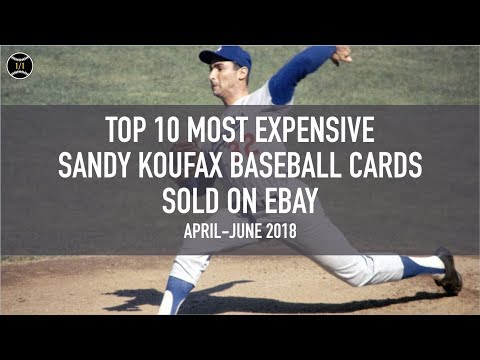 Top 10 Most Expensive Sandy Koufax Baseball Cards Sold On Ebay (April - June 2018)