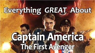 Everything GREAT About Captain America: The First Avenger!