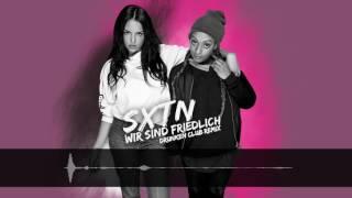 SXTN - Wir sind friedlich (Drunken Club Remix)