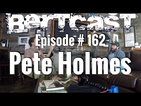 Episode #162 - Pete Holmes & ME