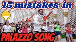 15 mistakes in palazzo song | Funny and Big Mistakes Ever