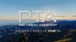 THE ULTIMATE TWEAKING TOOL - Prepar3D Tweaking Assistant (PTA)