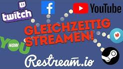 Auf mehreren Plattformen gleichzeitig streamen | Tutorial Restream.io