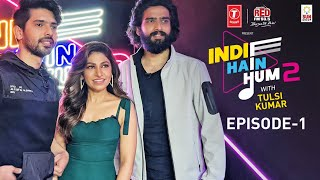 Indie Hain Hum Season 2 with Tulsi Kumar | Watch Ep1- Amaal Mallik, Armaan Malik | T-Series | Red FM