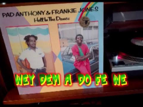 Pad Anthony - Wey Dem A Do Fe We