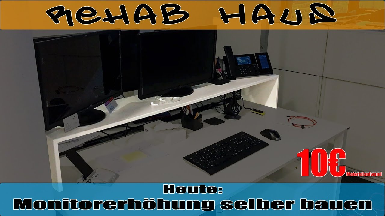 Monitorständer Für 10 Euro Selber Bauen Diy Rehab Haus Youtube